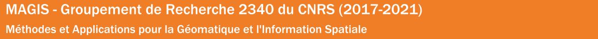 MAGIS – Groupement de Recherche 2340 du CNRS (2017-2021)